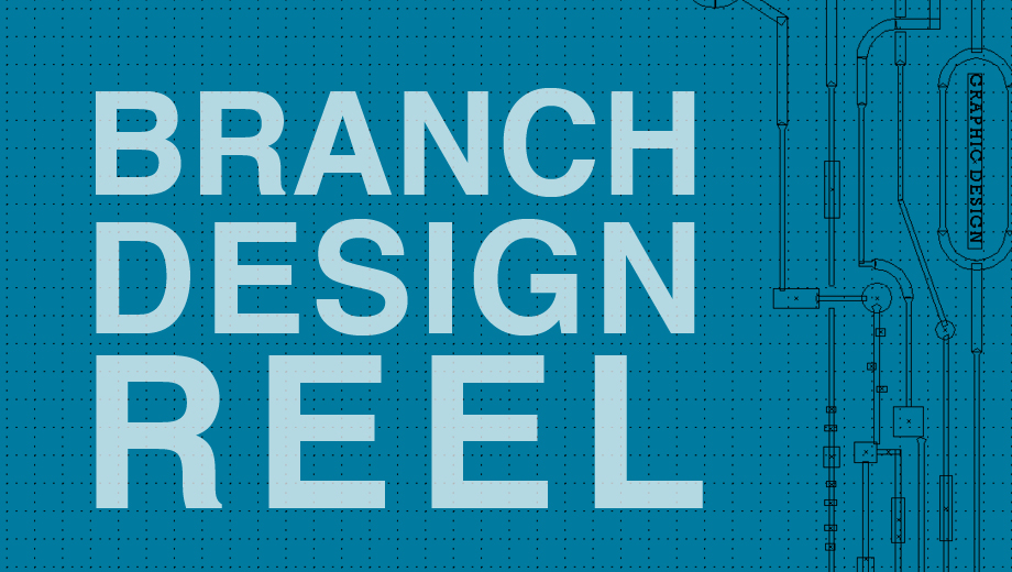 Branch Design Reel
